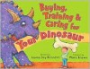 Buying, Training, and Caring for Your Dinosaur - Laura Joy Rennert, Marc Brown