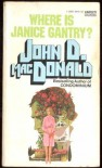 Where is Janice Gantry? - John D. MacDonald