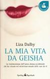 La mia vita da Geisha - Liza Dalby