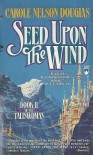 Seed Upon the Wind - Carole Nelson Douglas