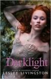 Darklight (Wondrous Strange Series #2) - Lesley Livingston