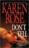 Don't Tell (Romantic Suspense #1) - Karen Rose