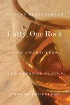 Cutty, One Rock: Low Characters And Strange Places, Gently Explained - August Kleinzahler