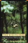The White Deer And Other Stories Told By The Lenape - John Bierhorst