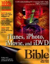 iTunes, iPhoto, iMovie, and iDVD Bible - Bob LeVitus