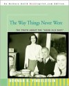 The Way Things Never Were: The Truth about the Good Old Days - Norman H. Finkelstein