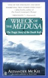 Wreck of the Medusa: The Tragic Story of the Death Raft - Alexander McKee