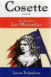 Cosette: The Sequel to Les Miserables - Laura Kalpakian, Victor Hugo
