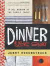 Dinner, A Love Story: It all begins at the family table - Jenny Rosenstrach