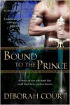 Bound to the Prince - Deborah Court