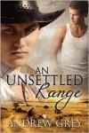 An Unsettled Range  - Andrew  Grey