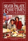 The Silver Palate Good Times Cookbook - 'Sheila Lukins',  'Julee Rosso',  'Sarah Leah Chase'