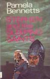 Stephen and the sleeping saints - Pamela Bennetts