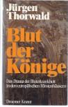 Blut der Könige. Das Drama der Bluterkrankheit in den europäischen Fürstenhäusern. -