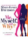 Me, Myself, and Why? - MaryJanice Davidson