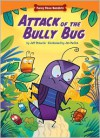 Attack of the Bully Bug - Jeff Dinardo, Jim Paillot