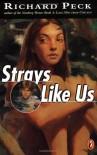 Strays Like Us - Richard Peck