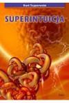 Superintuicja. Jak rozwinąć swoje ukryte zdolności duchowe - Kurt Tepperwein