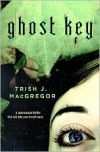 Ghost Key - Trish MacGregor