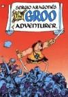 The Groo Adventurer (Reprints Groo 1-4) - 'Sergio Aragones',  'Mark Evanier'
