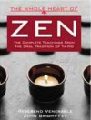 The Whole Heart Of Zen: The Complete Teachings From The Oral Tradition Of Ta Mo - John Bright-Fey, Ta-Mo