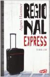 Regionalexpress - Agnes Hammer