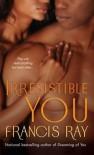 Irresistible You - Francis Ray