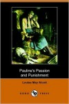 Pauline's Passion and Punishment (Dodo Press) - Louisa May Alcott