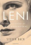 Leni: The Life and Work of Leni Riefenstahl - Steven Bach