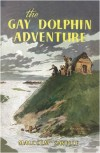 The Gay Dolphin Adventure (Lone Pine) - Malcolm Saville
