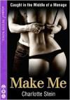 Make Me - Charlotte Stein