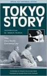 Tokyo Story: The Ozu/Noda Screenplay - Yasujiro Ozu, Donald Richie, Kogo Noda, Eric Klestadt