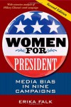 Women for President: Media Bias in Nine Campaigns - Erika Falk