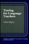Testing for Language Teachers - Arthur Hughes, Penny Ur