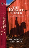 The Rugged Loner - Bronwyn Jameson