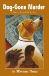Dog-Gone Murder: A Queen Bees Quilt Mystery - Marnette Falley