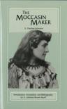 The Moccasin Maker - E. Pauline Johnson, A. Lavonne Brown Ruoff
