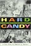 Hard Candy: Nobody Ever Flies Over the Cuckoo's Nest - Charles A. Carroll