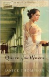 Queen of the Waves - Janice  Thompson, Janice Hanna