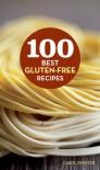 100 Best Gluten-Free Recipes - Carol Fenster