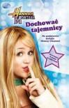 Hannah Montana. Dochować tajemnicy - praca zbiorowa