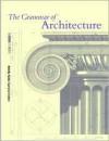 The Grammar of Architecture - et.al.Emily Cole, Emily Cole