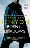 Born of Shadows  - Sherrilyn Kenyon