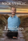 Limitless: Devotions for a Ridiculously Good Life - Nick Vujicic