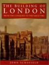 The Building of London - John Schofield