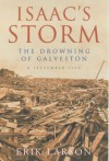 Isaac's Storm: The Drowning of Galveston - Erik Larson