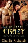 In the Eyes of Crazy (Kontra's Menagerie, #9) - Charlie Richards