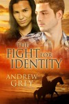The Fight for Identity (The Good Fight, #3) - Andrew  Grey