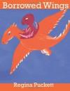 Borrowed Wings: 2 - Regina Puckett