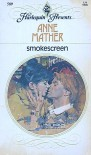 Smokescreen (Harlequin Presents, #509) - Anne Mather